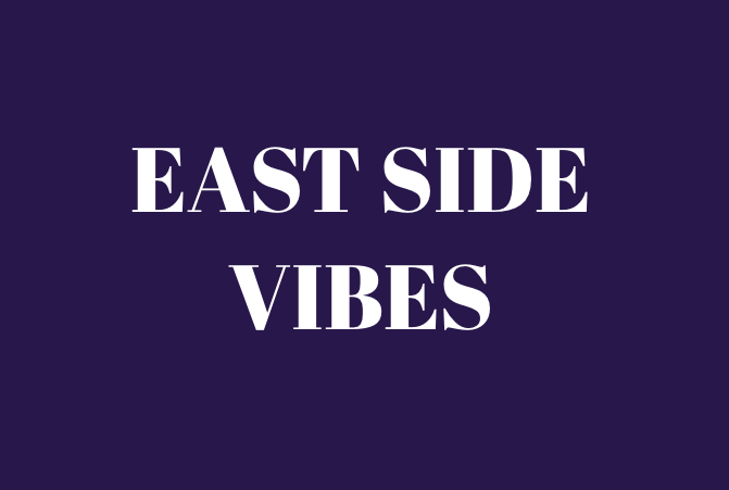 EAST SIDE VIBES